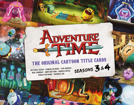 Adventure Time: The Original Cartoon Title Cards (Vol 2) by Pendleton Ward