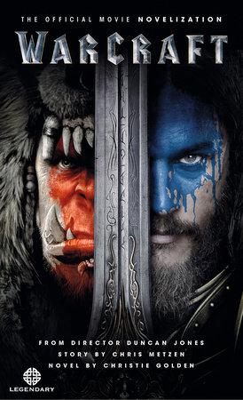 Warcraft Official Movie Novelization by Christie Golden