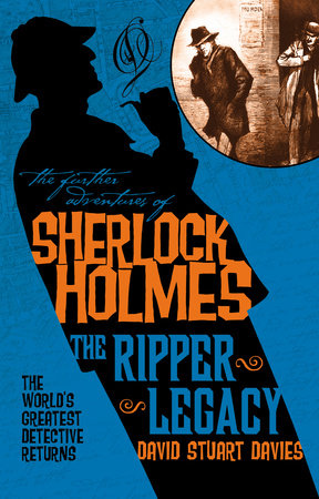 The Further Adventures of Sherlock Holmes: The Ripper Legacy by David Stuart Davies