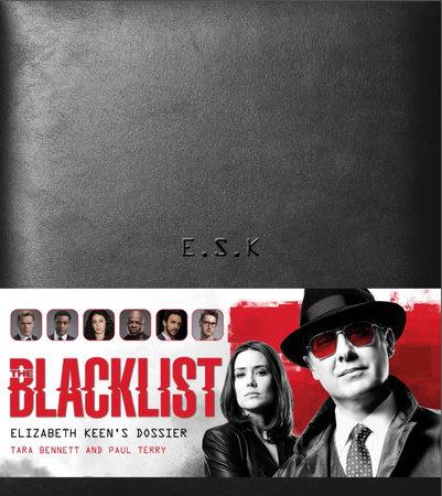 The Blacklist: Elizabeth Keen's Dossier by Paul Terry and Tara Bennett