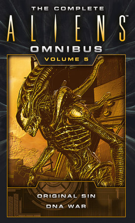 The Complete Aliens Omnibus: Volume Five (Original Sin, DNA War) by Michael Jan Friedman