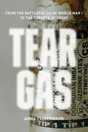 Tear Gas by Anna Feigenbaum
