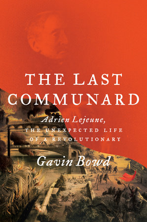 The Last Communard by Gavin Bowd