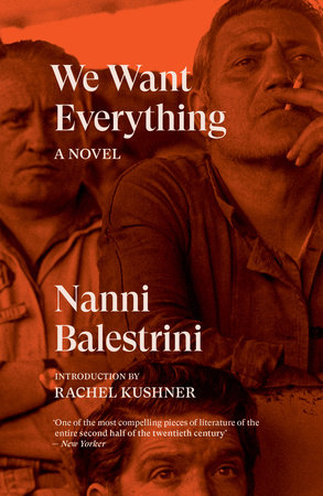 We Want Everything by Nanni Balestrini