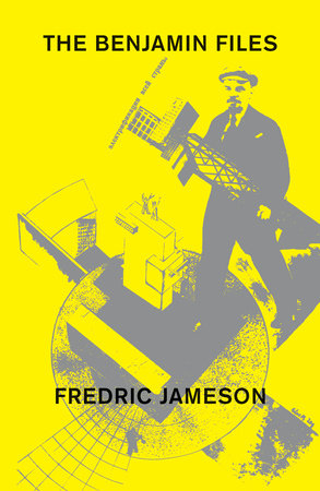The Benjamin Files by Fredric Jameson