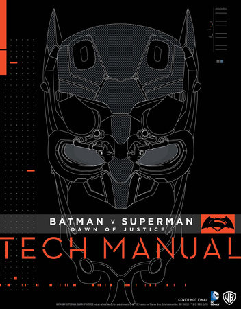 Batman V Superman: Dawn Of Justice: Tech Manual by Adam Newell and Sharon Gosling