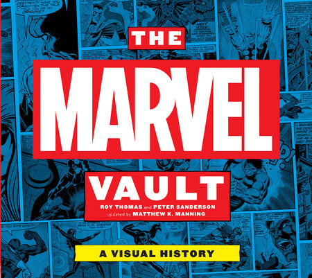 The Marvel Vault by Roy Thomas and Peter Sanderson