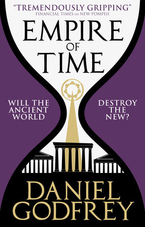 Empire of Time (New Pompeii 2) by Daniel Godfrey