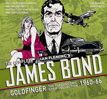 The Complete James Bond: Goldfinger - The Classic Comic Strip Collection 1960-66 by Ian Fleming