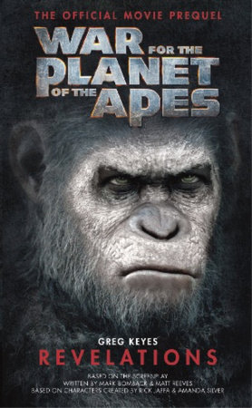 War for the Planet of the Apes: Revelations by Greg Keyes