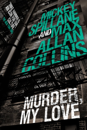 Mike Hammer - Murder, My Love by Max Allan Collins and Mickey Spillane