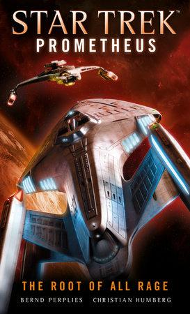 Star Trek Prometheus - The Root of All Rage by Christian Humberg and Bernd Perplies