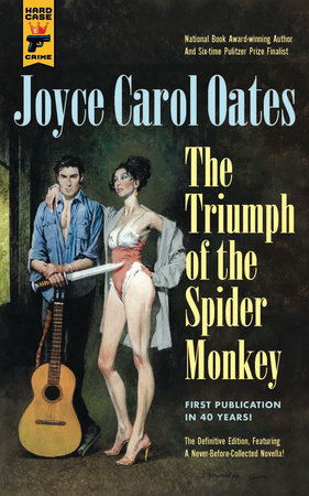 Triumph of the Spider Monkey by Joyce Carol Oates