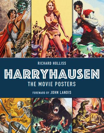 Harryhausen - The Movie Posters by Richard Holliss