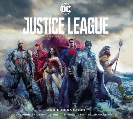Justice League: The Art of the Film by Abbie Bernstein