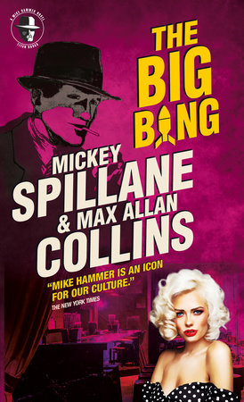Mike Hammer - The Big Bang by Max Allan Collins and Mickey Spillane