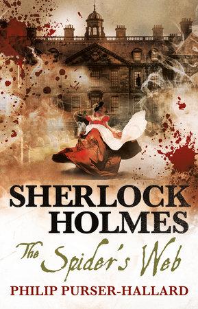 Sherlock Holmes - The Spider's Web by Philip Purser-Hallard