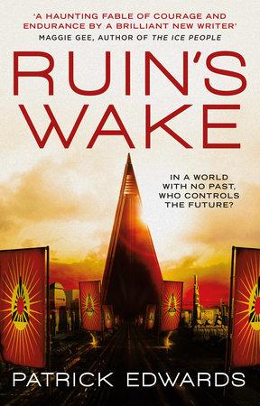 Ruin's Wake by Patrick Edwards