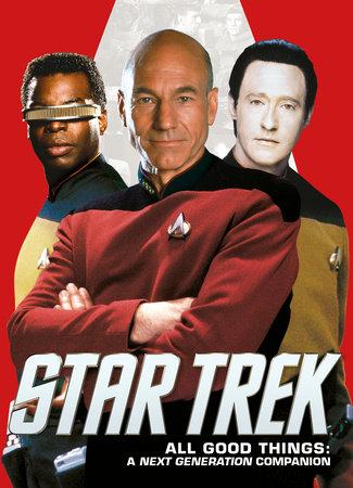Star Trek: All Good Things. A Next Generation Companion by Titan