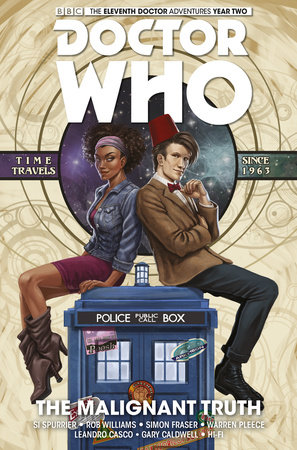 Doctor Who: The Eleventh Doctor Vol. 6: The Malignant Truth by Si Spurrier and Rob Williams