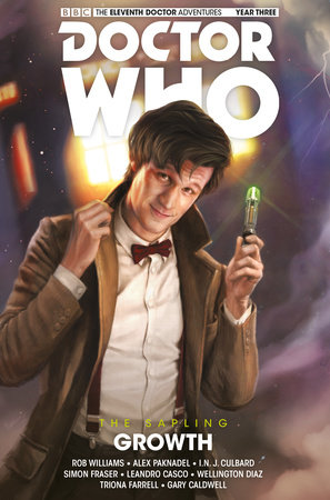 Doctor Who: The Eleventh Doctor: The Sapling Vol. 1: Growth by Si Spurrier, Rob Williams and Alex Paknadel
