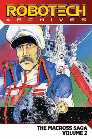 Robotech Archives: The Macross Saga Vol. 2 by Carl Macek and Jack Herman