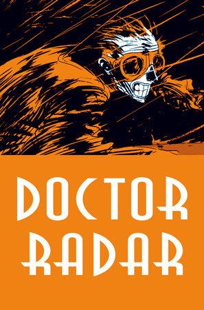 Doctor Radar by Noël Simsolo