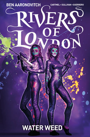 Rivers of London Volume 6: Water Weed by Andrew Cartmel