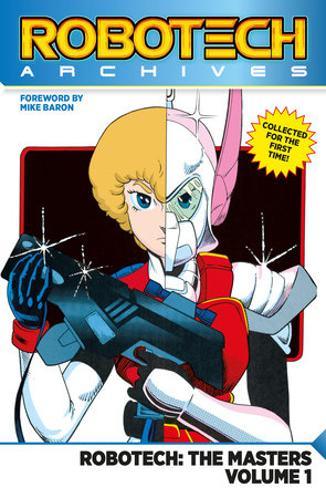 Robotech Archives: Masters Volume 1 by Mike Baron