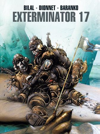 Exterminator 17 by Jean-Pierre Dionnet