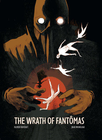 Wrath Of Fantomas by Olivier Bouquet