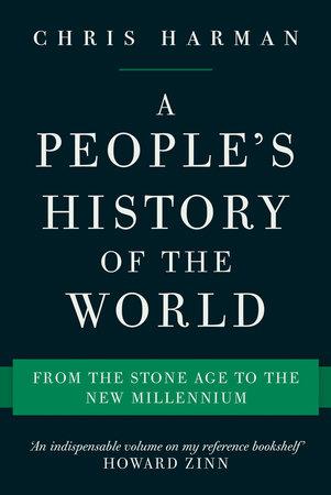 A People's History of the World by Chris Harman   PenguinRandomHouse com:  Books
