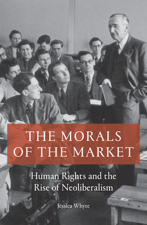 The Morals of the Market by Jessica Whyte