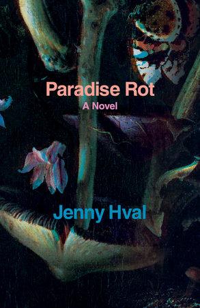 Paradise Rot by Jenny Hval