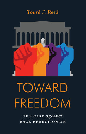 Toward Freedom by Toure Reed