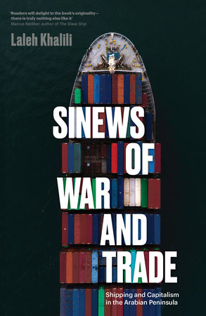 Sinews of War and Trade by Laleh Khalili