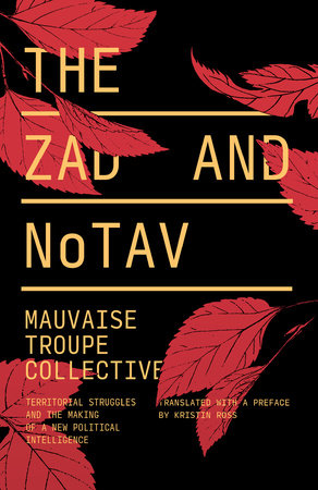 The Zad and NoTAV by Mauvaise Troupe Collective