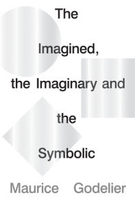 The Imagined, the Imaginary and the Symbolic