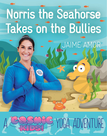 Norris the Seahorse Takes on the Bullies by Jaime Amor