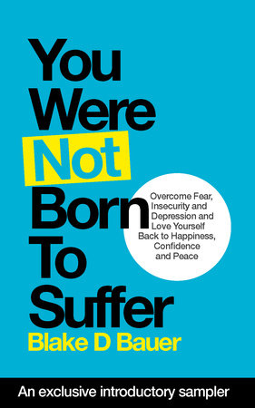 You Were Not Born to Suffer Sampler by Blake D. Bauer