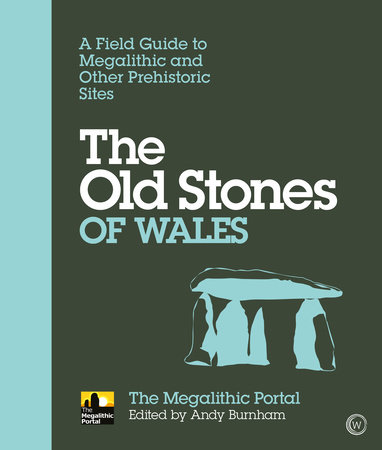 The Old Stones of Wales by Andy Burnham