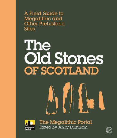 The Old Stones of Scotland by Andy Burnham