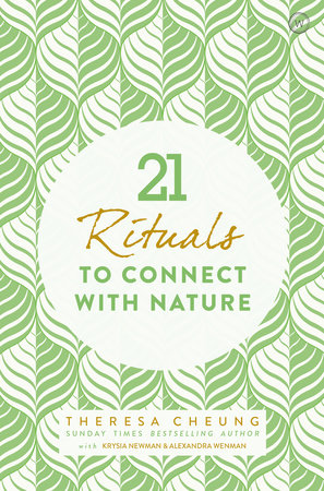 21 Rituals to Connect With Nature by Theresa Cheung
