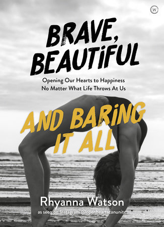 Brave, Beautiful and Baring it All by Rhyanna Watson