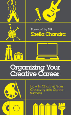 Organizing Your Creative Career by Sheila Chandra
