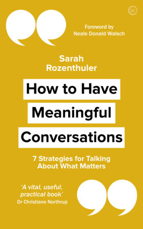 How to Have Meaningful Conversations by Sarah Rozenthuler