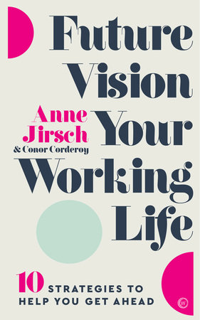 Future Vision Your Working Life by Anne Jirsch