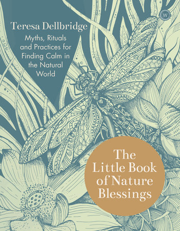 The Little Book of Nature Blessings by Teresa Dellbridge