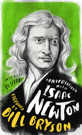 Conversations with Isaac Newton by Michael White