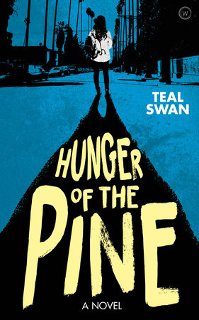 Hunger of the Pine by Teal Swan